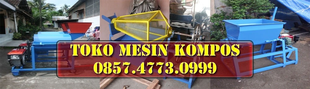 JUAL Mesin Kompos | HARGA Mesin Kompos – 0857.4773.0999